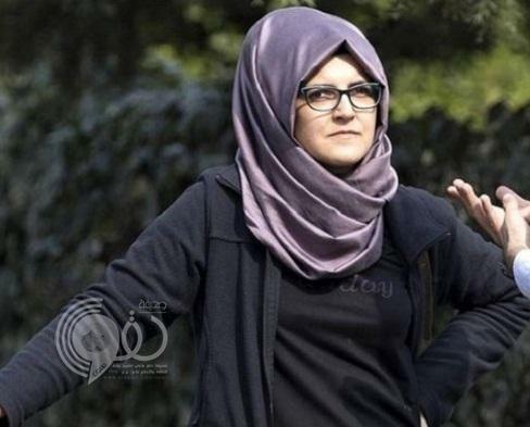 """أول تعليق لخطيبة خاشقجي """"خديجة"""" على تصريحات زوجة جمال السرية"""